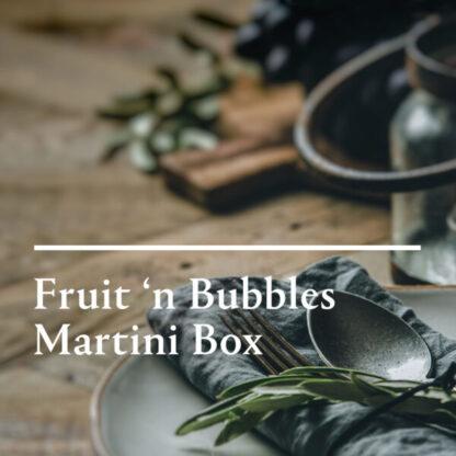 Fruit n Bubbles Martini Box
